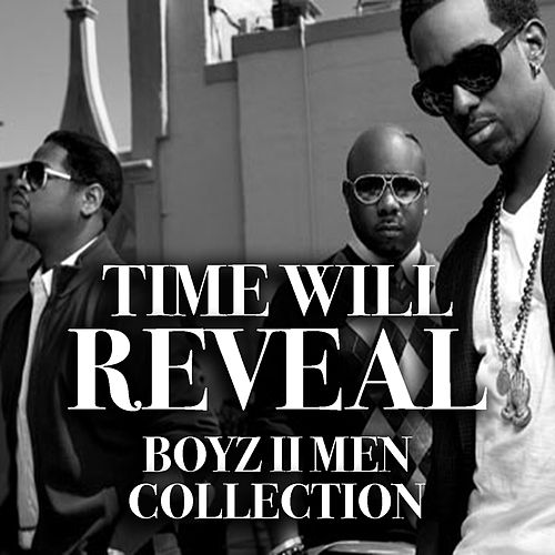 Time Will Reveal Boyz II Men Collection von Boyz II Men