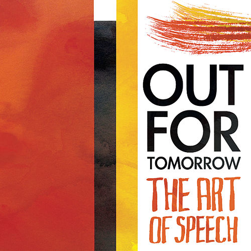 The Art Of Speech de Out For Tomorrow