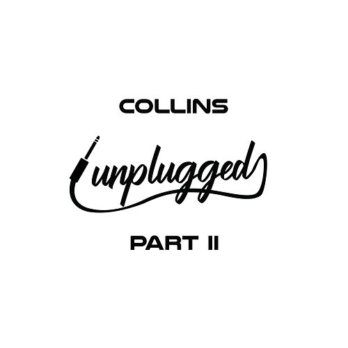 Unplugged, Pt. II by Collins