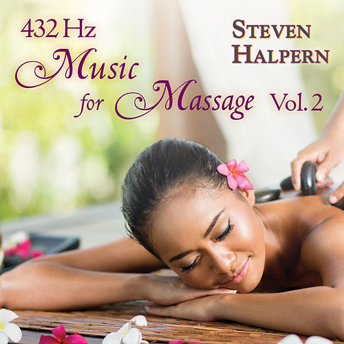 432 Hz Music For Massage Vol. 2 de Steven Halpern