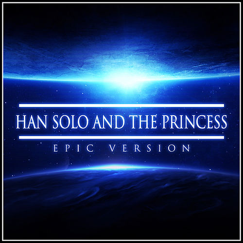 Han Solo and the Princess (Epic Version) van L'orchestra Cinematique