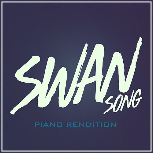 Swan Song (Piano Rendition) by The Blue Notes