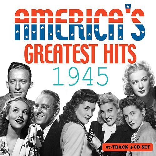 America's Greatest Hits 1945 by Various Artists