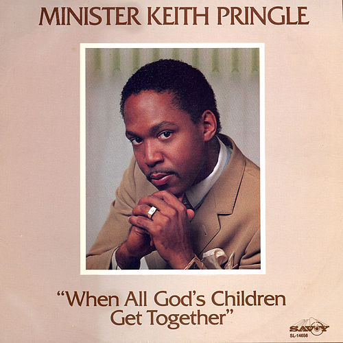 When All God's Children Get Together von Minister Keith Pringle and The Pentecostal Community Choir