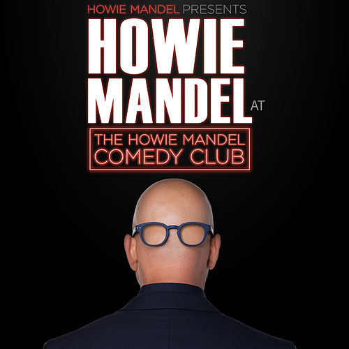 Howie Mandel Presents: Howie Mandel at the Howie Mandel Comedy Club by Howie Mandel