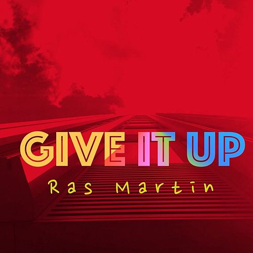 Give It Up by Ras Martin