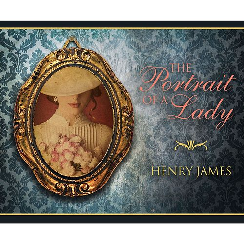 The Portrait of a Lady (Unabridged) von Henry James