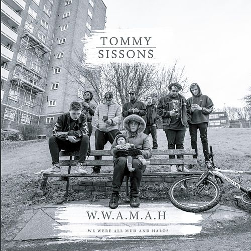 We Were All Mud and Halos de Tommy Sissons