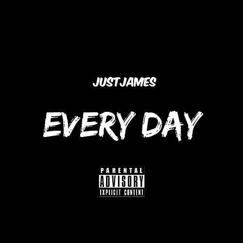 Every Day by Just James