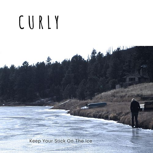 Keep Your Stick on the Ice by Curly