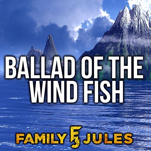 Ballad of the Wind Fish de FamilyJules