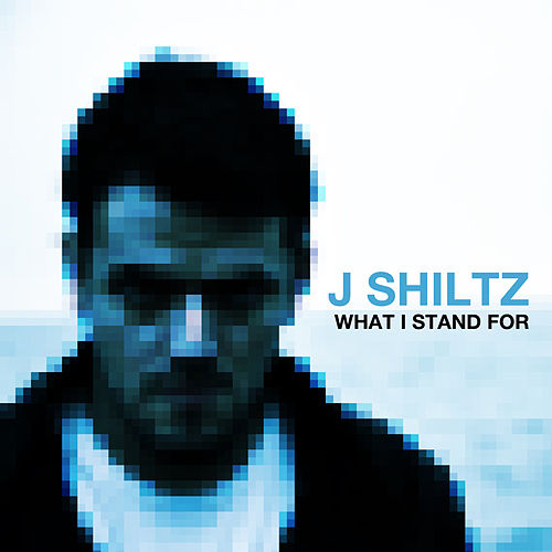 What I Stand For by J Shiltz