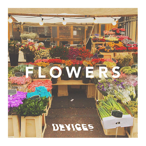Flowers by Devices