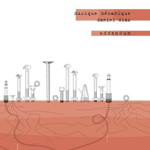 Musique Mécanique Addendum by Daniel Diaz