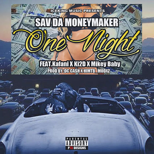 One Night (feat. Kafani, Ki2D & Mikey Baby) von Sav Da Money Maker