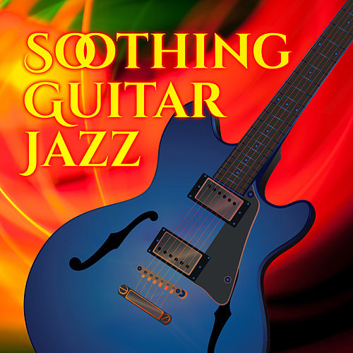 Soothing Guitar Jazz – Relaxing Jazz Music, Sounds to Calm Down, Rest & Sleep, Jazz Dreams van Gold Lounge