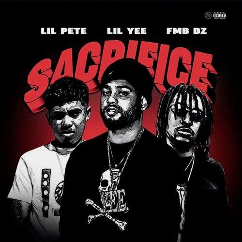 Sacrifice (feat. Fmb Dz & Lil Pete) von Lil Yee