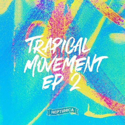 Trapical Movement EP 2 by Various Artists