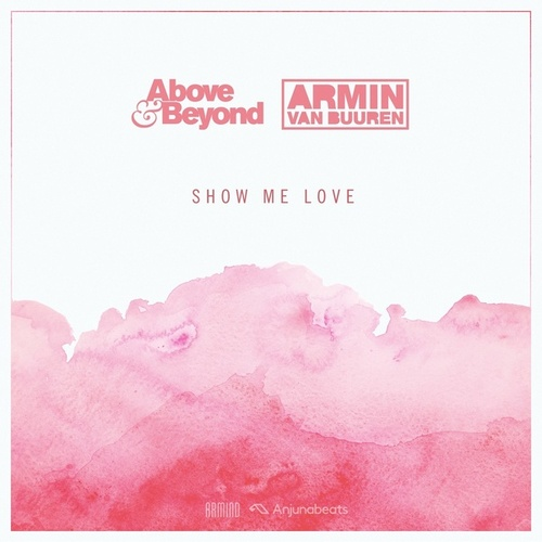 Show Me Love von Above & Beyond