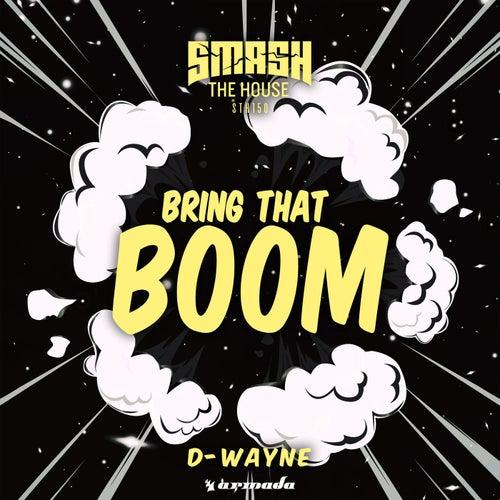 Bring That Boom by D-Wayne