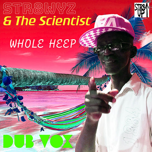 Whole Heep (Dub Vox) de Str8wyz