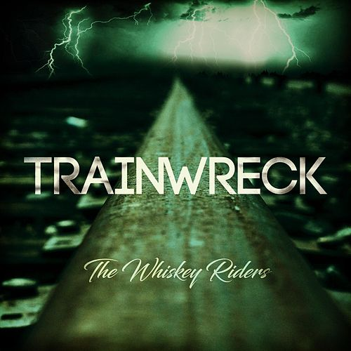 Train Wreck de The Whiskey Riders