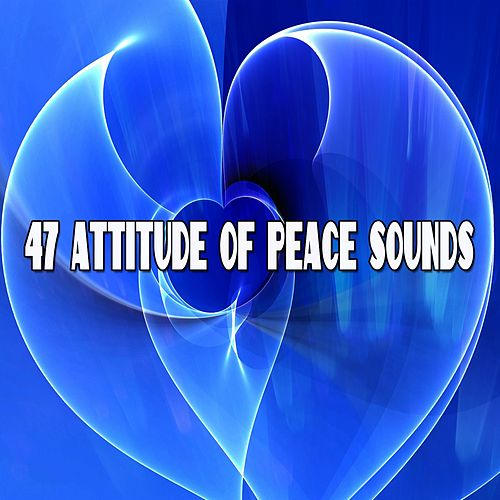 47 Attitude Of Peace Sounds de Meditación Música Ambiente