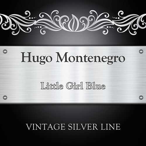 Little Girl Blue by Hugo Montenegro
