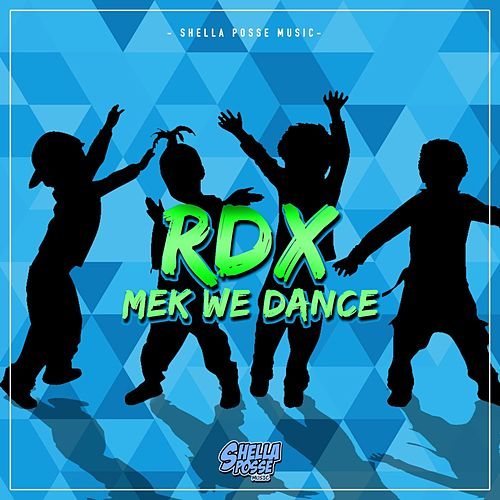 Mek We Dance by RDX