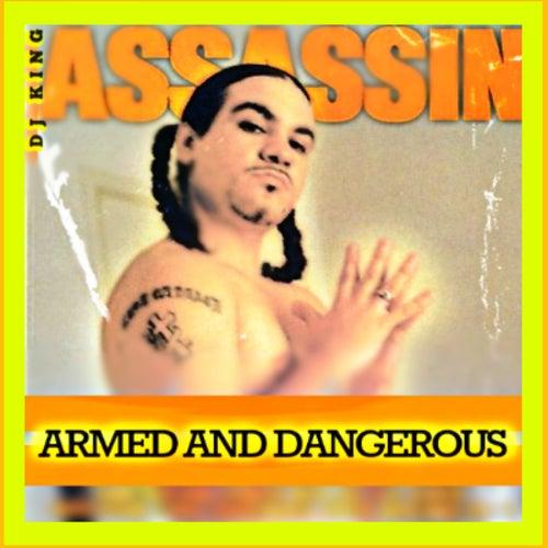 Armed & Dangerous de Dj King Assassin