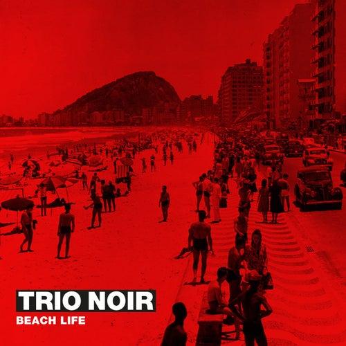 Beach Life by Trio Noir
