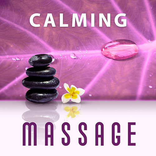 Calming Massage – Deep Relaxing Music for Spa, Massage, Wellness Tratments, Sounds of Nature, Pure Relax de Massage Tribe