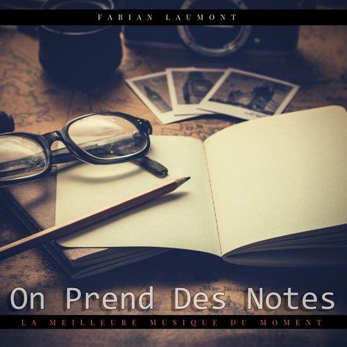 On Prend Des Notes (La Meilleure Musique Du Moment) von Fabian Laumont
