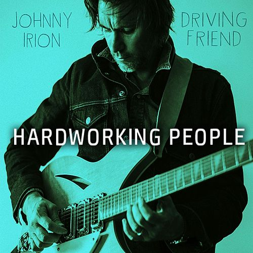 Hardworking People by Johnny Irion