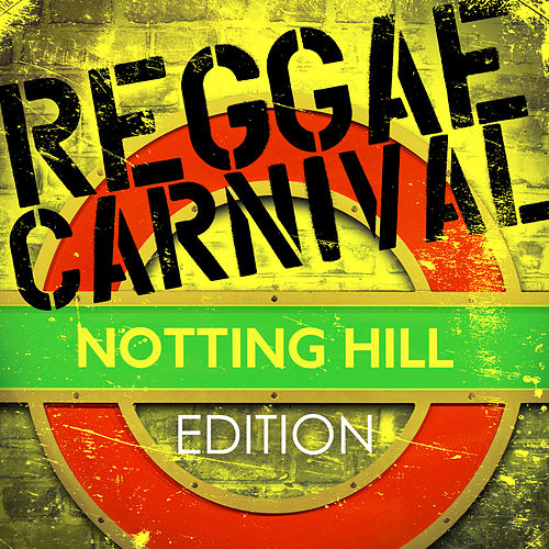 Reggae Carnival – Notting Hill Edition by Various Artists
