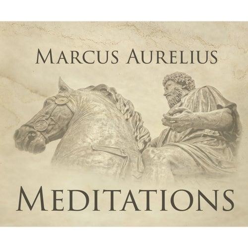 Meditations (Unabridged) by Marcus Aurelius