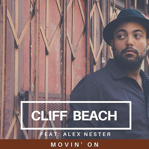 Movin' On (feat. Alex Nester) by Cliff Beach