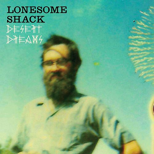 New Dream by Lonesome Shack