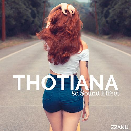 Thotiana (8D Sound Effect) von ZZanu