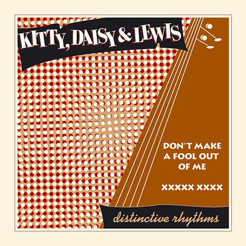 Don't Make a Fool out of Me de Kitty, Daisy & Lewis