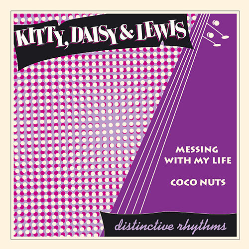 Messing with My Life de Kitty, Daisy & Lewis