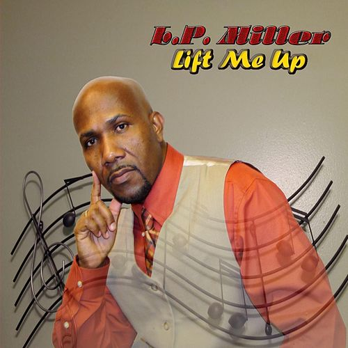 Lift Me Up by Lp Miller