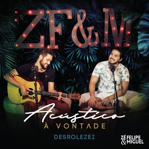 Desrolezei (Acústico) by Zé Felipe
