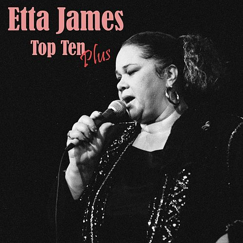Top Ten Plus von Etta James
