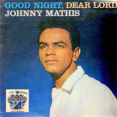 Good Night, Dear Lord by Johnny Mathis