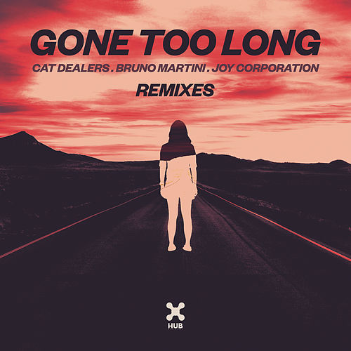 Gone Too Long (Remixes) de Cat Dealers