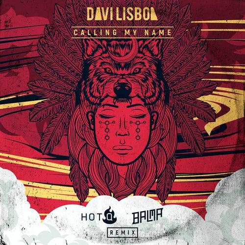 Calling My Name (HOT-Q & Balma Remix) de Davi Lisboa