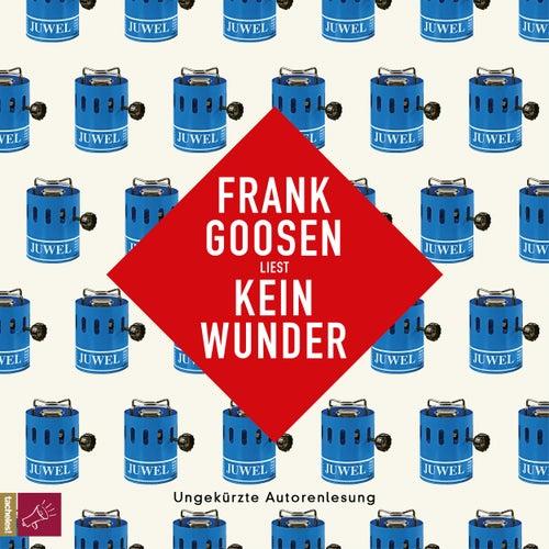 Kein Wunder by Frank Goosen