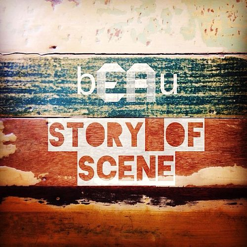 The Story of Scene von Beau