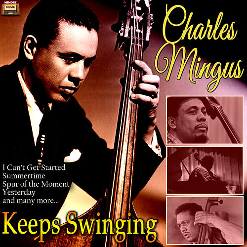 Keeps Swinging von Charles Mingus